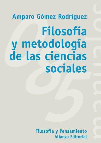 FILOSOFÍA Y METODOLOGÍA DE LAS CIENCIAS SOCIALES: GÓMEZ RODRÍGUEZ, AMPARO