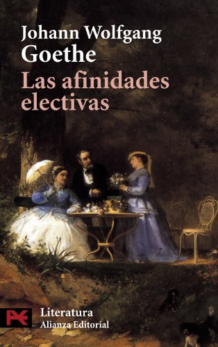 Las Afinidades Electivas / Elective Affinities (Literature) (Spanish Edition) (9788420635934) by Johann Wolfgang Von Goethe