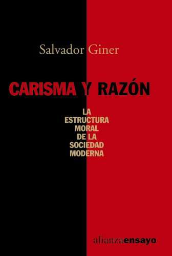 9788420635972: Carisma y razon / Charisma and reason: La Estructura Moral De La Sociedad Moderna / the Moral Structure of Modern Society (Alianza Ensayo) (Spanish Edition)