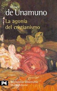 9788420636153: La agonía del cristianismo (El Libro De Bolsillo - Bibliotecas De Autor - Biblioteca Unamuno)