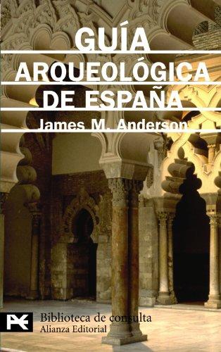 Guia arqueologica de espana / Archaeological Spain: Anderson, James M.