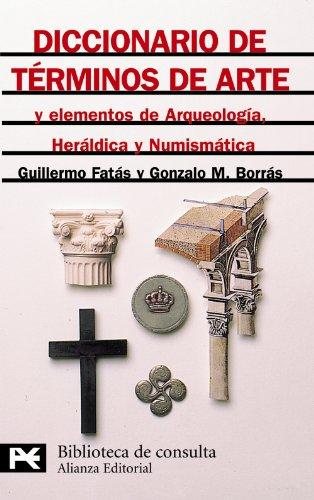 9788420636573: Diccionario de términos de arte y elementos de arqueología, heráldica y numismática (El Libro De Bolsillo - Bibliotecas Temáticas - Biblioteca De Consulta)