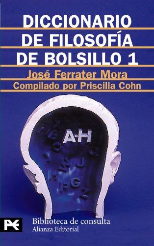 DICCIONARIO DE FILOSOFÍA DE BOLSILLO 1: (A-H): Ferrater Mora, José