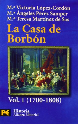 9788420637310: La casa de Borbon / The Bourbon House: Familia, Corte Y Politica, 1700-1808 / Family, Court and Politics, 1700-1808 (Humanidades / Humanities) (Spanish Edition)