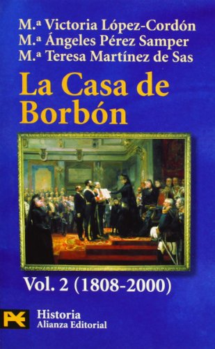 9788420637327: La Casa De Borbon / The Bourbon House: Familia, Corte Y Politica, 1808-2000 / Family, Court and Politics, 1808-2000 (Humanidades/ humanities) (Spanish Edition)