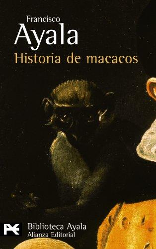 Historia de macacos y otros relatos / History of Macaque and Other Tales (Biblioteca De Autor) (Spanish Edition) - Francisco Ayala