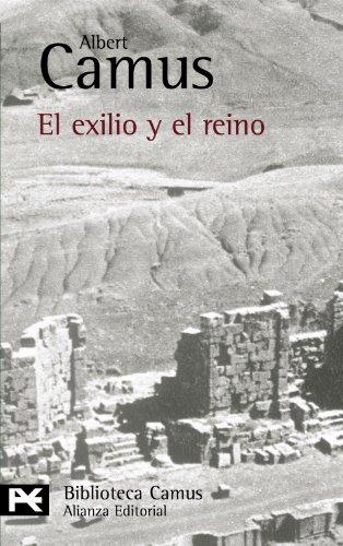 El exilio y el reino (El Libro De Bolsillo - Bibliotecas De Autor - Biblioteca Camus) (Spanish Edition) (9788420637426) by Camus, Albert