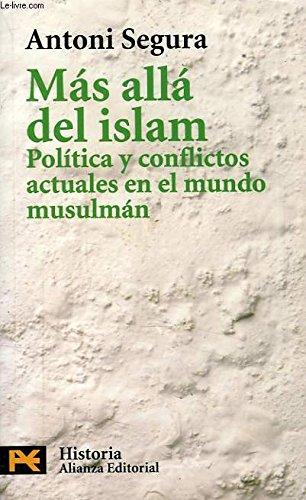 9788420637617: MAS ALLA DEL ISLAM. Política y conflictos actuales en el mundo musulmán.