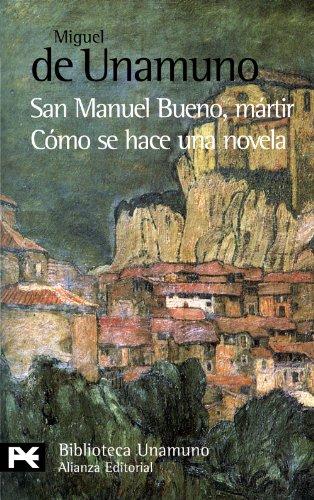 9788420637624: San Manuel Bueno, mártir Cómo se hace una novela