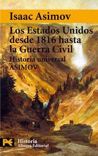 9788420637853: Los Estados Unidos desde 1816 hasta la Guerra Civil: Historia Universal Asimov, 13 (El Libro De Bolsillo - Historia)