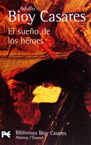 9788420638362: El sueño de los héroes (El Libro De Bolsillo - Bibliotecas De Autor - Biblioteca Bioy Casares)