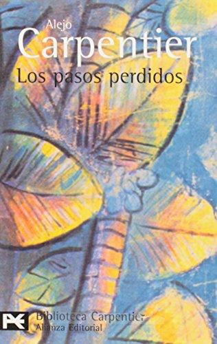 9788420638508: Los Pasos Perdidos: Los Pasos Perdidos (El Libro De Bolsillo. Biblioteca De Autor. Alejo Carpentier, 194)