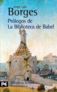 Prologos De La Biblioteca De Babel /: Jorge Luis Borges