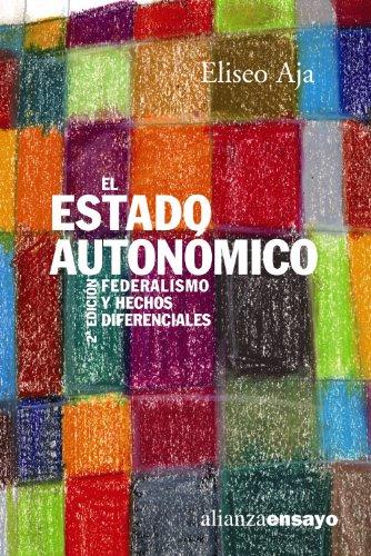 9788420639055: El Estado autonomico / The Autonomous State: Federalismo y hechos diferenciales / Federalism and Differential Facts (Spanish Edition)