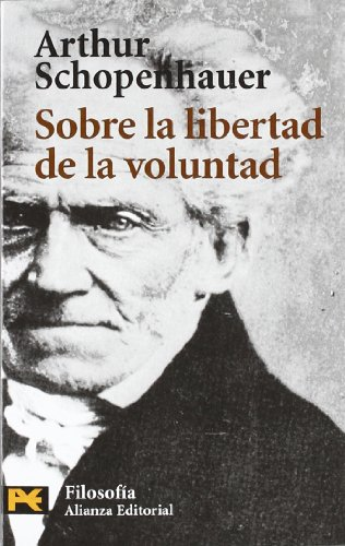 Sobre la libertad de la voluntad / On the Freedom of the Will (El Libro De Bolsillo / the Pocket Book) (Spanish Edition) (9788420639222) by Arthur Schopenhauer