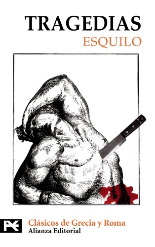 Tragedias: Los Persas. Los Siete Contra Tebas.: Esquilo