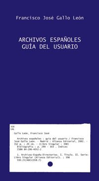 9788420640525: Archivos espanoles / Spanish Archives: Guia Del Usuario (Libros Singulares) (Spanish Edition)