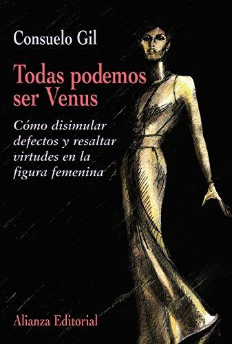 9788420641362: Todas podemos ser Venus: Cómo disimular defectos y resaltar virtudes en la figura femenina (Libros Singulares (Ls))