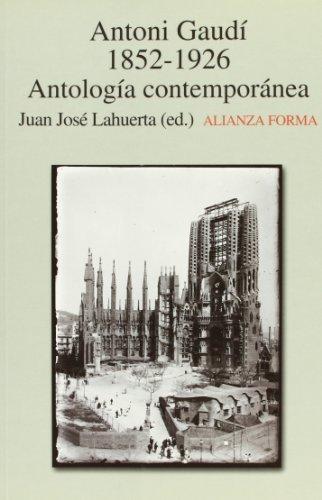 9788420641607: Antonio Gaudí, 1852-1926: Antología contemporánea (Alianza Forma (Af))