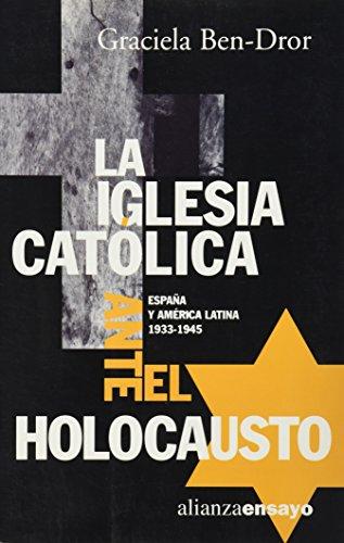 9788420641645: La iglesia catolica ante el holocausto (España y América latina, 1933-1945) (Alianza Ensayo)