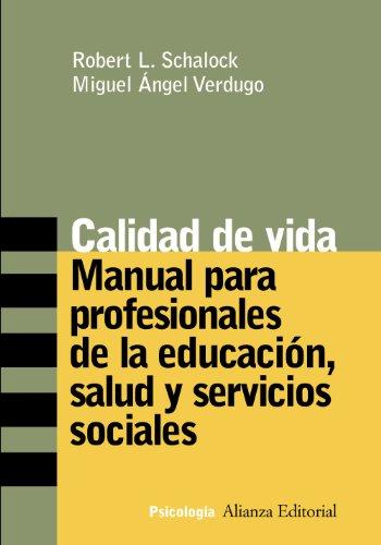 9788420641652: Calidad de Vida / Quality of Life: Manual Para Profesionales De La Educacion, Salud Y Servicios Sociales / Manual for Professionals in Education, ... Services (Alianza Ensayo) (Spanish Edition)