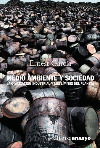 9788420641850: Medio ambiente y sociedad: La civilización industrial y los límites del planeta (Alianza Ensayo)