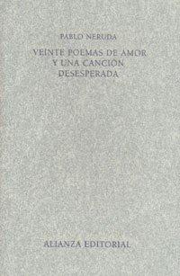 9788420641904: Veinte Poemas De Amor Y Una Cancion Desesperada/ 20 Love Poems and a Desperate Song