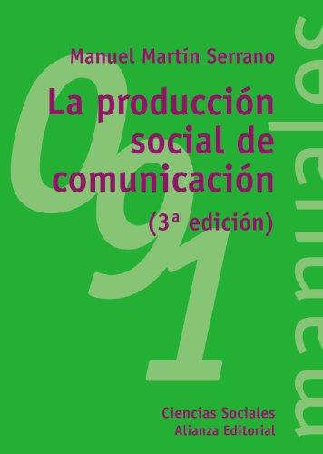 9788420641928: La producción social de comunicación (El Libro Universitario - Manuales)