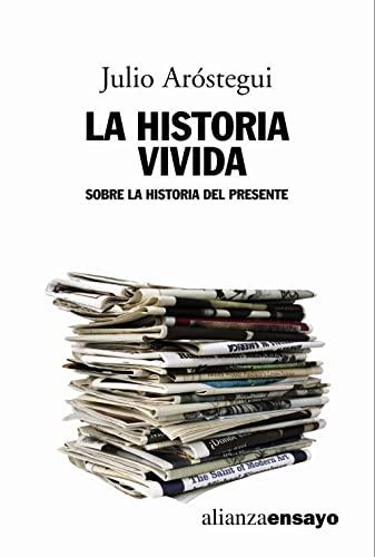 9788420642000: La historia vivida: Sobre la historia del presente (Alianza Ensayo)