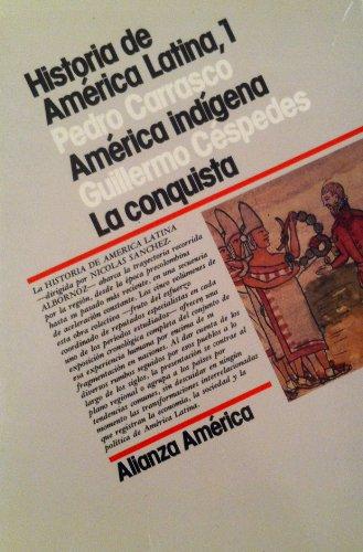 9788420642017: Historia de América Latina. I. América indígena, la conquista: 1 (Alianza América (Aa))