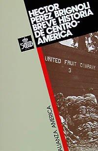 9788420642079: Breve historia de Centroamérica (Alianza América (Aa))