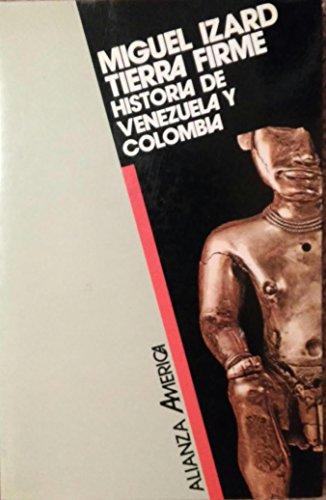 9788420642109: Tierra firme : historia de Venezuela y Colombia (Alianza América)