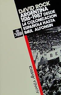 9788420642215: Argentina 1516-1987: Desde la colonización española hasta Raúl Alfonsín (Alianza América (Aa))