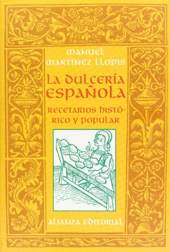 9788420642505: La dulceria Espanola/ The Spanish Candies: Recetario Historico Y Popular/ Historic and Popular Recipes (Spanish Edition)