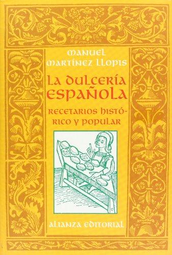 9788420642505: La dulcería española: Recetario histórico y popular (Libros Singulares (Ls))