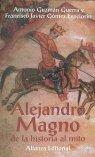 Alejandro Magno: De La Historia Al Mito: Antonio Guzman Guerra;