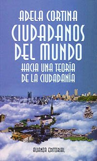 9788420642574: Ciudadanos Del Mundo/ Citizens of the World: Hacia Una Teoria De La Ciudadania / Towards a Theory of Citizenship (Libros Singulares) (Spanish Edition)