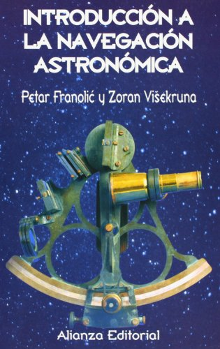 9788420642642: Introduccion a La Navegacion Astronomica / Introduction to the Astronimical Navegation (Spanish Edition)