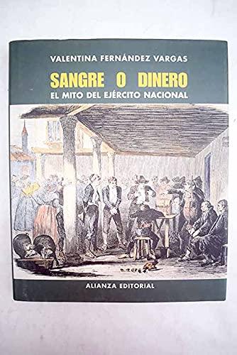 9788420642826: Sangre o dinero / Blood and Money: El Mito Del Ejercito Nacional (Libros Singulares) (Spanish Edition)