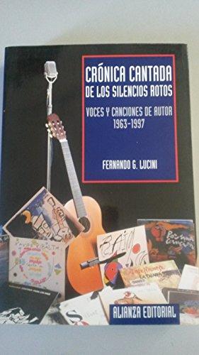 9788420642895: Cronica cantada de los silencios rotos/ Told Chronicles of the Broken Silence: Voces Y Canciones De Autor 1963-1997 (Spanish Edition)