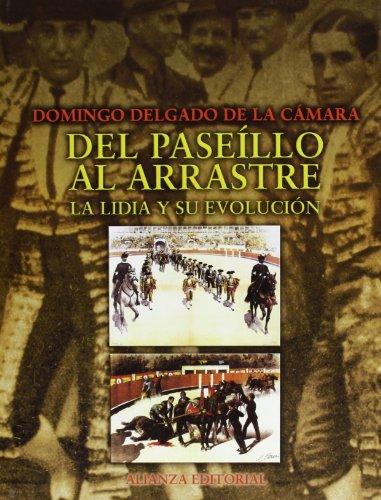 9788420643007: Del paseillo al arrastre: La Lidia Y Su Evolucion (Libros Singulares) (Spanish Edition)