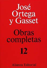 Obras Completas / Complete Works: Sobre La: Ortega y Gasset,