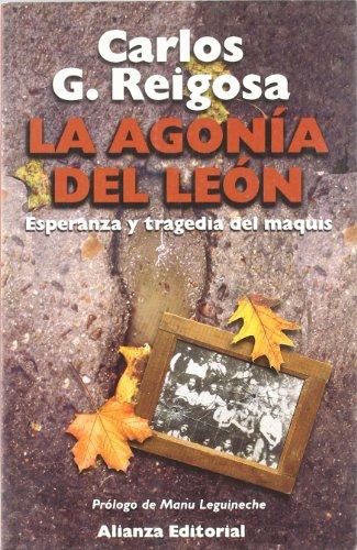9788420643229: La agonía del león: Esperanza y tragedia del Maquis (Libros Singulares (Ls)) (Spanish Edition)