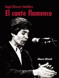 9788420643250: El cante flamenco (Libros Singulares (Ls))