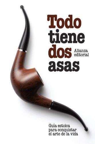9788420643397: Todo tiene dos asas: Guía estoica para conquistar el arte de la vida (El Libro De Bolsillo - Humanidades)