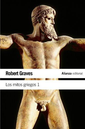 Los mitos griegos, 1 (Spanish Edition) (8420643483) by Robert Graves