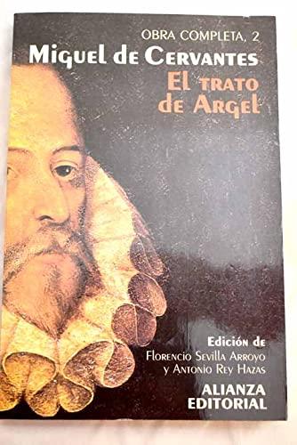 9788420643526: El trato de Argel (Cervantes completo) (Spanish Edition)