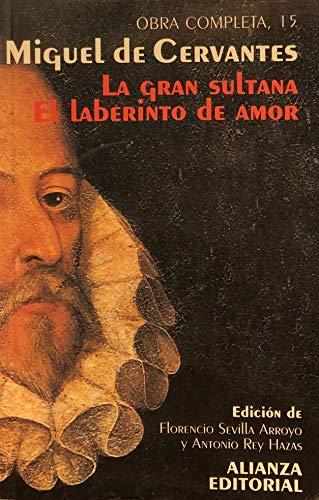 La gran sultana ;: El laberinto de: Miguel de Cervantes