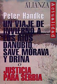 9788420644011: Un viaje de invierno a los ríos Danubio, Save, Morava y Drina o Justicia para Serbia (Alianza Actualidad (Aact.))