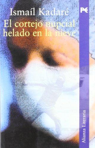 9788420644332: El cortejo nupcial helado de nieve / The bridal procession frozen of snow (Alianza Literaria) (Spanish Edition)